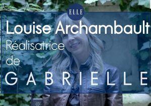 « Gabrielle » de Louise Archambault : l'interview de la réalisatrice