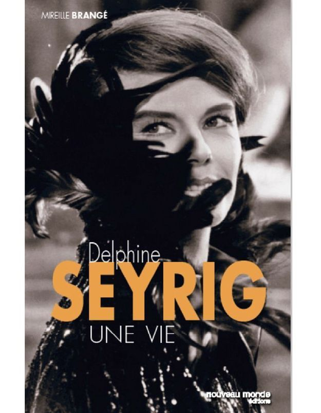 « Delphine Seyrig, une vie » de Mireille Brangé